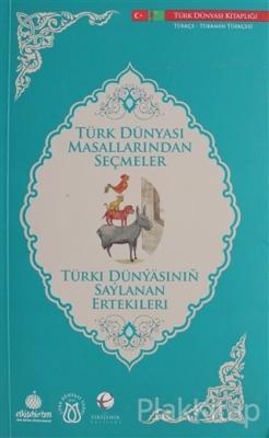 Türk Dünyası Masallarından Seçmeler (Türkçe - Türkmen Türkçesi)