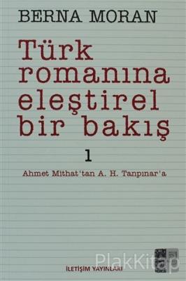 Türk Romanına Eleştirel Bir Bakış 1 Berna Moran