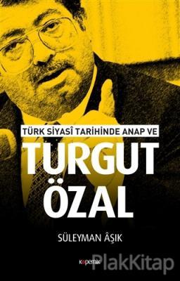 Türk Siyasi Tarihinde Anap ve Turgut Özal Süleyman Aşık