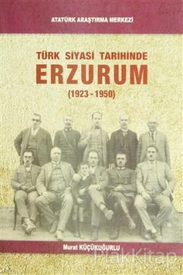 Türk Siyasi Tarihinde Erzurum