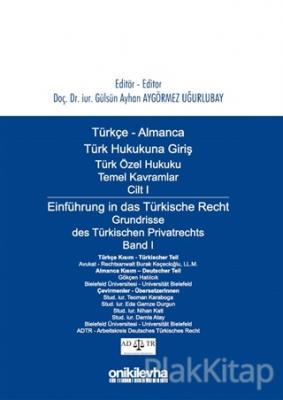 Türkçe - Almanca Türk Özel Hukuku Temel Kavramlar Cilt 1 / Einführung in das Türkische Recht Grundrisse des Türkischen Privatrechts Band 1