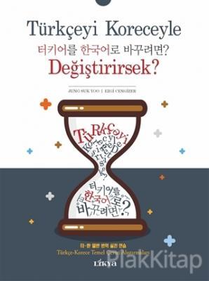 Türkçeyi Koreceyle Değiştirirsek?