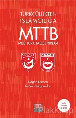 Türkçülükten İslamcılığa Milli Türk Talebe Birliği