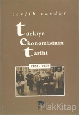 Türkiye Ekonomisinin Tarihi 1900-1960