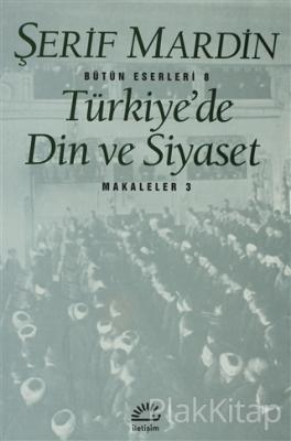 Türkiye'de Din ve Siyaset Şerif Mardin