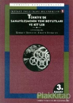 Türkiye'de Sanayileşmenin Yeni Boyutları ve Kit'ler İktisat Politikası Seçenekleri 1