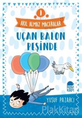Uçan Balon Peşinde - Akıl Almaz Maceralar 1