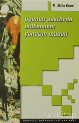 Üçüncü Sektörde Mükemmel Yönetim Modeli M. Atilla Öner