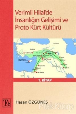 Verimli Hilal'de İnsanlığın Gelişimi ve Proto Kürt Kültürü