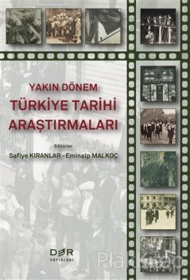 Yakın Dönem Türkiye Tarihi Araştırmaları