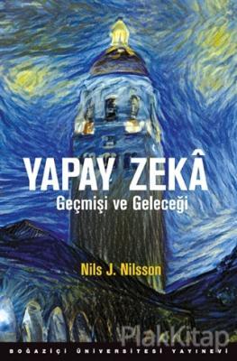 Yapay Zeka Geçmişi ve Geleceği (Ciltli) Nils J. Nilsson