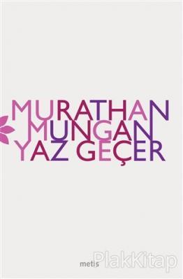 Yaz Geçer Murathan Mungan