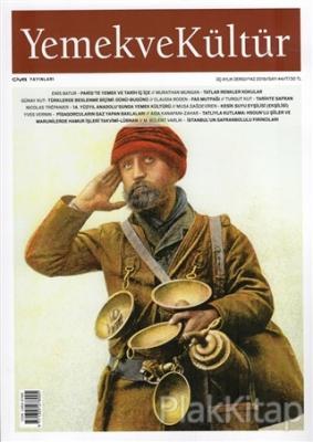 Yemek ve Kültür Üç Aylık Dergi Sayı: 44 Yaz 2016