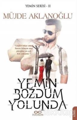 Yemin Bozdum Yolunda - Yemin Serisi 2