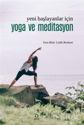 Yeni Başlayanlar İçin Yoga ve Meditasyon Esra Bilal