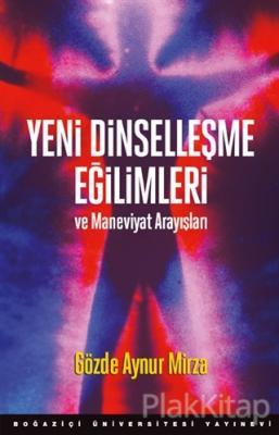 Yeni Dinselleşme Eğilimleri ve Maneviyat Arayışları Gözde Aynur Mirza