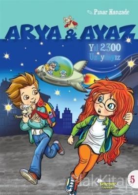 Yıl 2300 Uzaydayız - Arya ve Ayaz 5