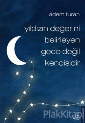 Yıldızın Değerini Belirleyen Gece Değil Kendisidir