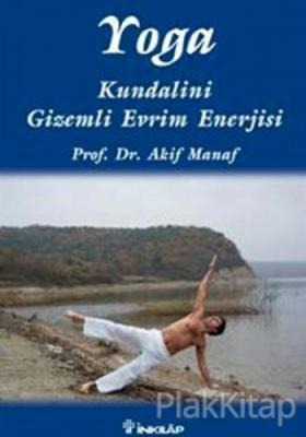 Yoga Kundalini Gizemli Evrim Enerjisi