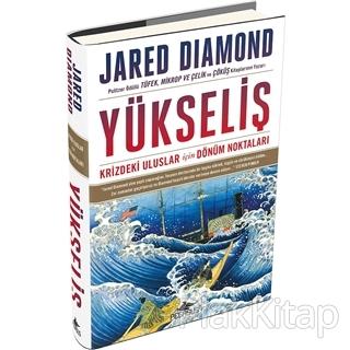 Yükseliş: Krizdeki Uluslar İçin Dönüm Noktaları (Ciltli) Jared Diamond