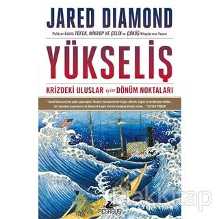 Yükseliş: Krizdeki Uluslar İçin Dönüm Noktaları Jared Diamond
