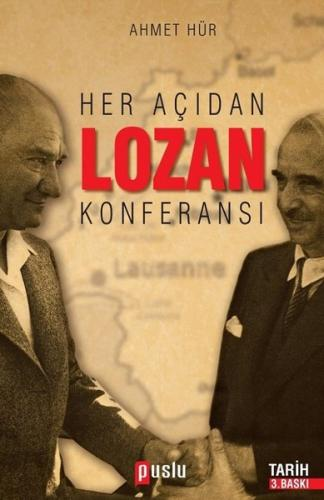 Her Açıdan Lozan Konferansı Ahmet Hür