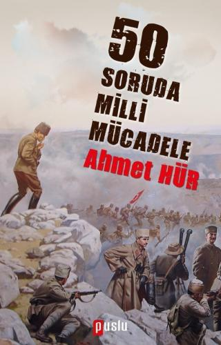 50 Soruda Milli Mücadele Ahmet Hür