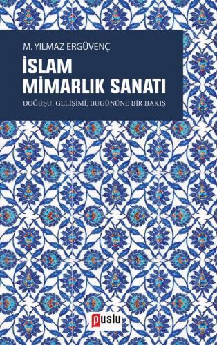 İslam Mimarlık Sanatı