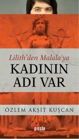 Lilith'den Malala'ya Kadının Adı Var