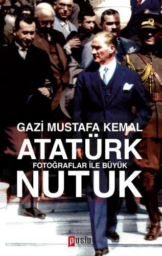 Fotoğraflar ile Büyük Nutuk %35 indirimli Mustafa Kemal Atatürk