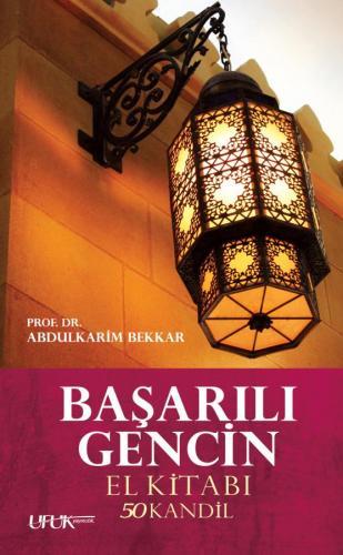 Başarılı Gencin El Kitabı Prof. Dr. Abdülkerim Bekkâr