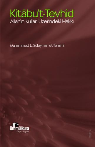 Kitabu't-Tevhid Allah'ın Kulları Üzerindeki Hakkı %30 indirimli Muhamm