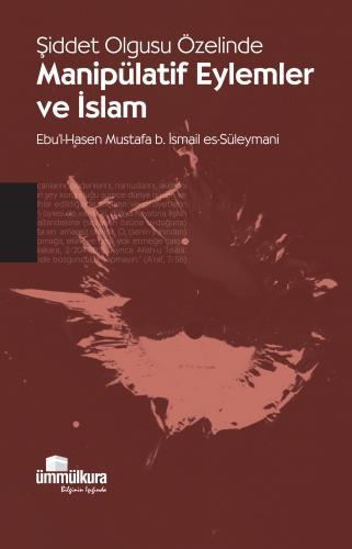 Şiddet Olgusu Özelinde Manipülatif Eylemler ve İslam Ebu'l-Hasen Musta