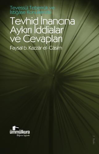 Tevhid İnancına Aykırı İddialar ve Cevapları Faysal b. Kazzâr el-Câsim