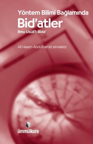Yöntem Bilimi Bağlamında Bid'atler %30 indirimli Ali Hasen Abdülhamîd