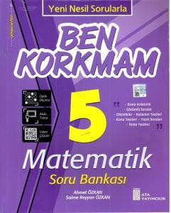 Ata 5. Sınıf Ben Korkmam Matematikten Soru Bankası