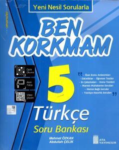 Ata 5. Sınıf Ben Korkmam Türkçe Soru Bankası