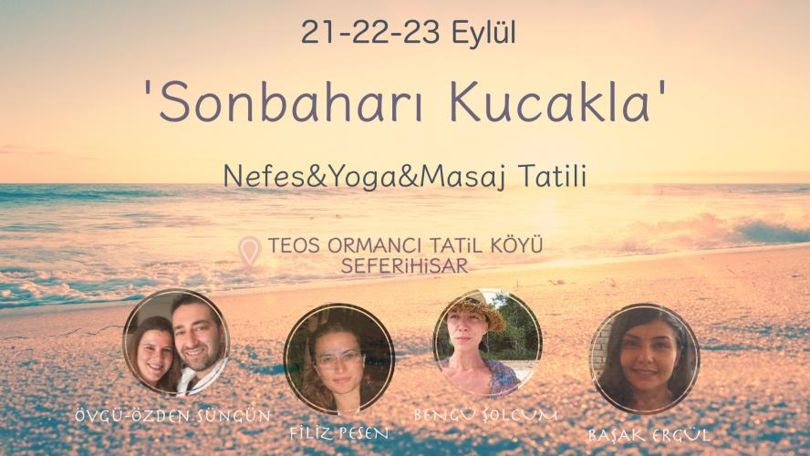 Sonbaharı Kucakla! Nefes,Yoga ve Masaj Tatili Bengü Şolcum