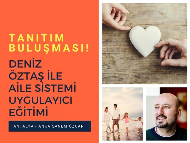Aile Sistemi Uygulayıcı Eğitimi – Tanıtım Toplantısı Antalya Deniz Özt
