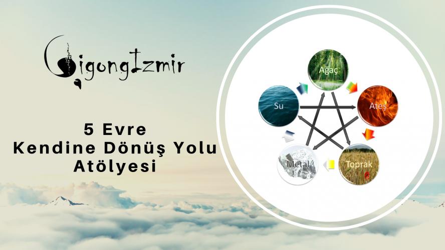 5 Evre Kendine Dönüş Yolu Atölyesi - Qigong İzmir