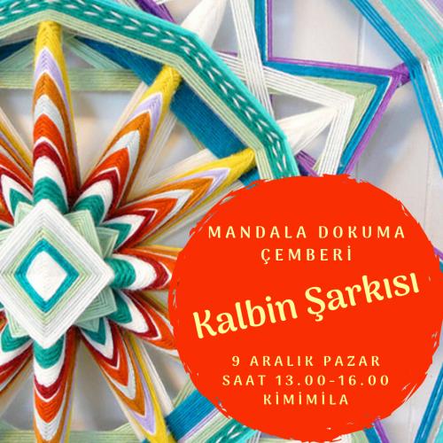 Mandala Dokuma Çemberi,Kalbin Şarkısı Dilek Altunay