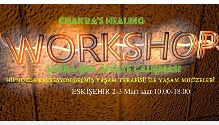 Çakra Healing ve Hipnozla Regresyon ile Yaşam Mucizeleri Workshop