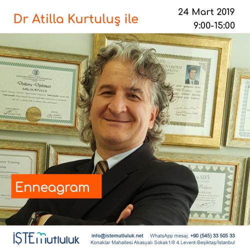 İş'te Mutluluk Dr Atilla Kurtuluş ile Enneagram