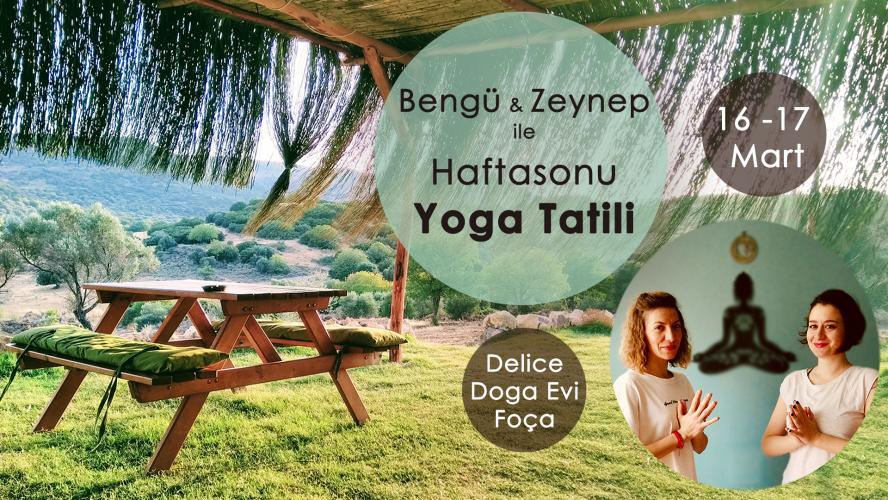 Bengü ve Zeynep ile Foça'da Hafta Sonu Yoga Tatili