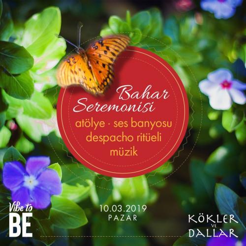 Bahar Seremonisi / Atölyeler, Ses Banyosu, Despacho ve Müzik Billur Ku