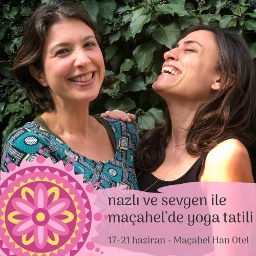 Sevgen ve Nazlı ile Macahel'de Yoga Tatili