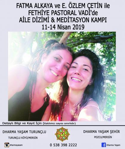 Fatma Alkaya ve E. Özlem Çetin ile Aile Dizimi & Meditasyon Kampı