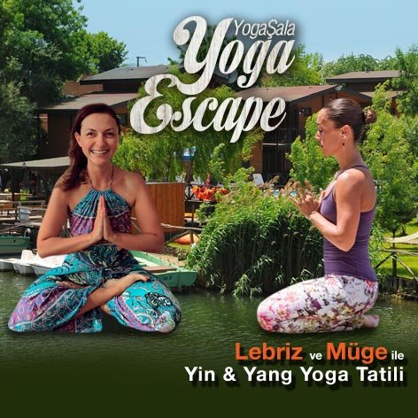Lebriz ve Müge ile Yin&Yang Yoga Tatili