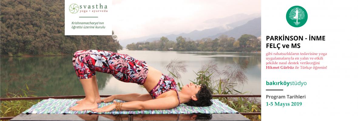 Svastha Yoga Terapi 4. Modül // Parkinson, İnme, Felç ve MS