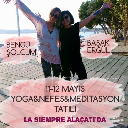 11-12 Mayıs Yoga&Nefes&Meditasyon Tatili (Alaçatı)